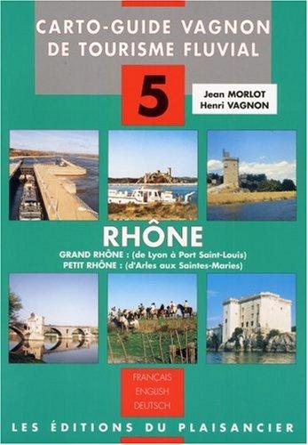 Guide de tourisme fluvial, n°5 : Rhône