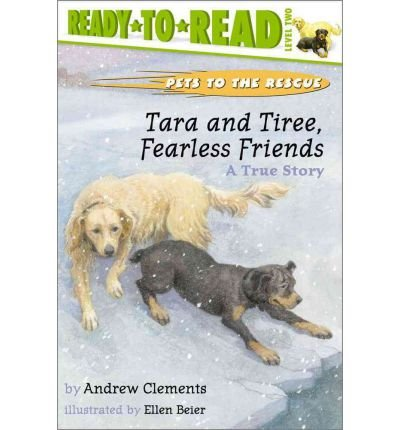 [( Tara and Tiree, Fearless Friends: A True Story (Pets to the Rescue) By Clements, Andrew ( Author ) Paperback Aug - 2003)] Paperback