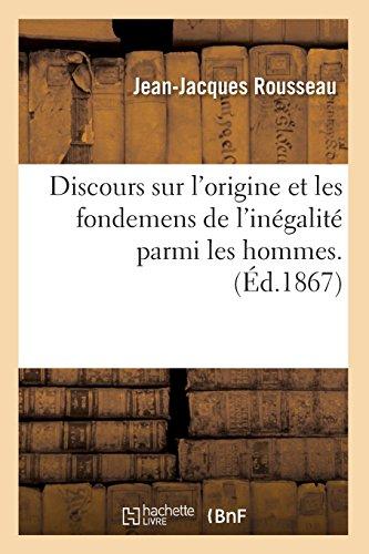 Discours sur l'origine et les fondemens de l'inégalité parmi les hommes. (Éd.1867) par Jean-Jacques Rousseau