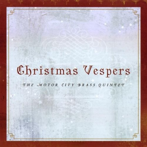 Christmas Vespers How Brightly Beams The Morning Star The Motor City Brass Quintet