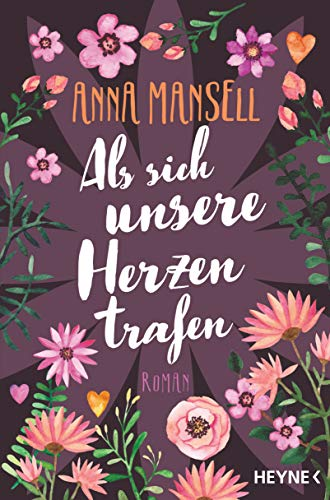 Als sich unsere Herzen trafen: Roman eBook: Anna Mansell, Hanne ...