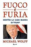 Michael Wolff (Autore), E. Cantoni (Traduttore), I. Annoni (Traduttore)(2)Acquista: EUR 22,00EUR 18,7015 nuovo e usatodaEUR 18,70