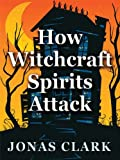 Image de How Witchcraft Spirits Attack (English Edition)