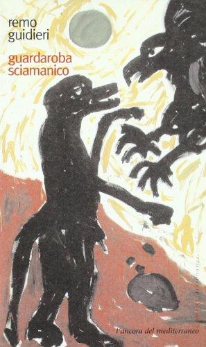 Guardaroba sciamanico. Sul patologico e l'uomo rituale (Le gomene)