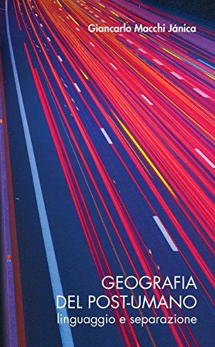 Geografia del post-umano: Linguaggio e separazione