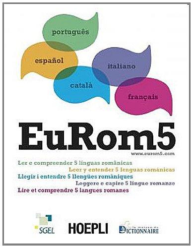 EUROM5 Lire et comprendre 5 langues romanes pour apprendre simultanément le français, le portugais, l'espagnol, le catalan et l'italien