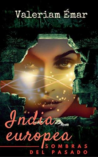 INDIA EUROPEA: Sombras del pasado (Parte 2 de 3)