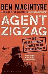 Agent Zigzag: The True Wartime Story of Eddie Chapman: Lover, Traitor, Hero, Spy (reissued) by Ben Macintyre (2016-09-22)