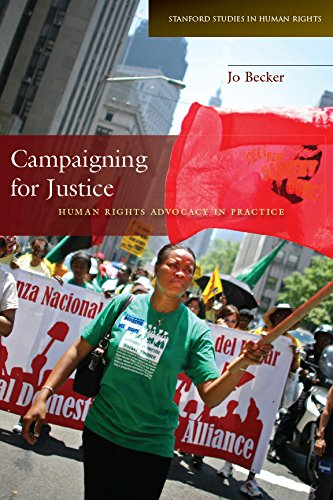 Campaigning for Justice: Human Rights Advocacy in Practice (Stanford Studies in Human Rights)