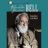 Sterling Biographies: Alexander Graham Bell