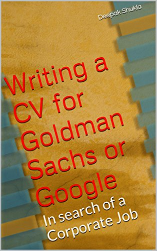 writing-a-cv-for-goldman-sachs-or-google-in-search-of-a-corporate-job