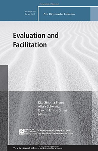 Evaluation and Facilitation: New Directions for Evaluation, Number 149 (J-B PE Single Issue (Program) Evaluation)
