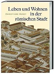 Leben und Wohnen in der römischen Stadt