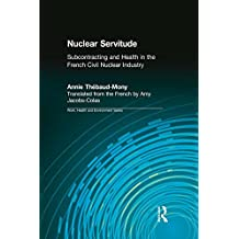 Nuclear Servitude: Subcontracting and Health in the French Civil Nuclear Industry