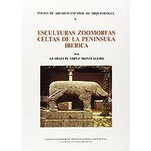 Esculturas zoomorfas celtas de la Península Ibérica (Anejos de Archivo Español de Arqueología)