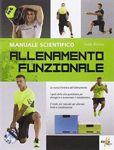 Allenamento funzionale. Manuale scientifico