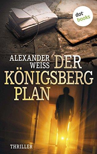 Der Königsberg-Plan: Thriller