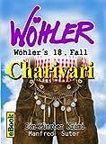 Wöhlers achtzehnter Fall: Charivari (Wöhlers Fälle 18)