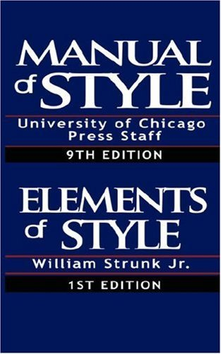 The Chicago Manual of Style & The Elements of Style, Special Edition by William Strunk Jr. (8-Mar-2007) Paperback