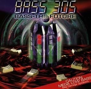 Bass the Future [Import anglais]