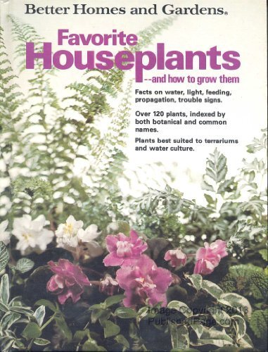 better-homes-and-gardens-favorite-houseplants-and-how-to-grow-them-better-homes-and-gardens-books-by