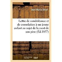 Lettre de condoléance et de consolation à un jeune enfant au sujet de la mort de son père