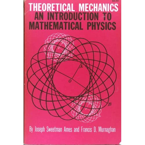 Theoretical mechanics: An introduction to mathematical physics