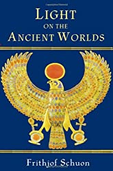 Light on the Ancient Worlds: A New Translation with Selected Letters (Library of Perennial Philosophy)