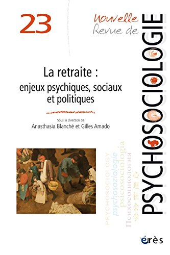 La Retraite : Enjeux Psychiques, Sociaux et Politique
