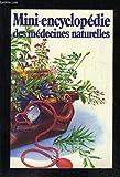Mini-encyclopédie des médecines naturelles - Petit précis historique des remèdes de grand-mère...