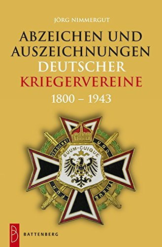 Abzeichen und Auszeichnungen deutscher Kriegervereine: 1800-1943