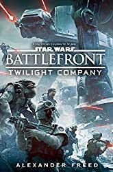 Star Wars: Battlefront: Twilight Company (Star Wars Battlefront Tie in) by Alex Freed (2015-11-05)