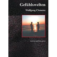 Gefühlswelten: Gedichte, Geschichten Phylosophien