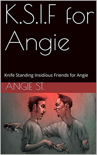 K.S.I.F for Angie: Knife Standing Insidious Friends for Angie