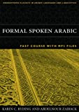Formal Spoken Arabic Fast Course: With MP3 Files