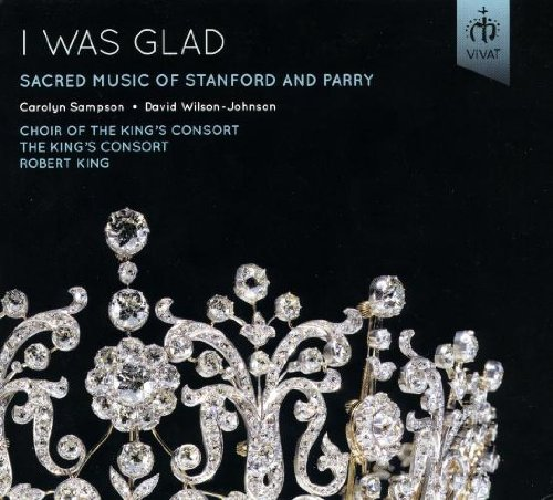 I was Glad. Stanford, Parry : Oeuvres sacrées. Sampson, Wilson-Johnson, King.