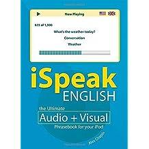 iSpeak English Phrasebook (MP3 CD+ Guide): The Ultimate Audio + Visual Phrasebook for Your iPod (iSpeak Audio Phrasebook) by Alex Chapin (2007-10-23)