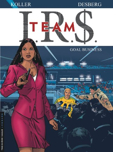I.R.$. TEAM - tome 3 - Goal business par Desberg Stephen
