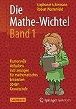 Die Mathe-Wichtel Band 1: Humorvolle Aufgaben mit Lösungen für mathematisches Entdecken ab der Grundschule