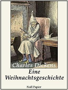 Eine Weihnachtsgeschichte - Illustrierte Fassung von [Dickens, Charles]