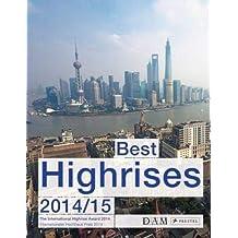 Best Highrises 2014/15: The International Highrise Award 2014/Internationaler Hochhaus-Preis 2014