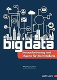 big data: Herausforderung und Chance für die Hotellerie