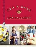 Tea and Cake with Lisa Faulkner (English Edition)