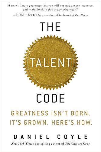 The Talent Code: Greatness Isn't Born. It's Grown. Here's How. por Daniel Coyle