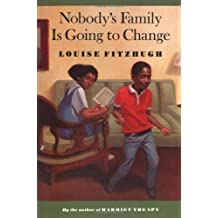 Nobody's Family Is Going to Change (Sunburst Books) by Louise Fitzhugh (1986-09-01)
