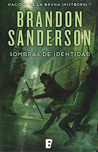 Sombras de identidad (Nacidos de la bruma [Mistborn] 5): Mistborn 5. Nacidos de la Bruma por Brandon Sanderson