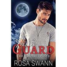 His to Guard (The Vampire's Past 2): MM Paranormal Vampire Romance
