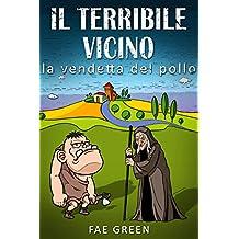 Il terribile vicino: la vendetta del pollo (Larissa Vol. 3) (Italian Edition)