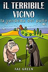 Il terribile vicino: la vendetta del pollo (Larissa Vol. 3) (Italian Edition)