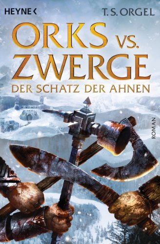 Orks vs. Zwerge - Der Schatz der Ahnen: Band 3 - Roman
